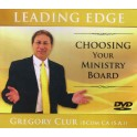 Leading Edge- Choosing your ministry board by Gregory Clur
